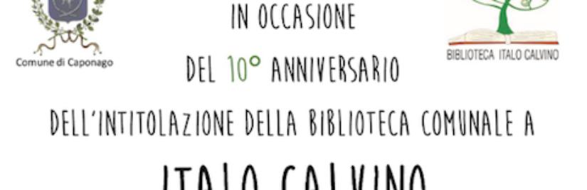 Partecipiamo al decennale intitolazione Biblioteca ITALO CALVINO @Caponago