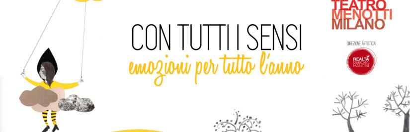 Curiamo la II edizione della rassegna CON TUTTI I SENSI al Teatro Menotti Milano